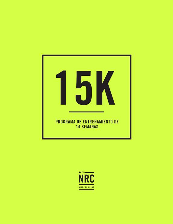 alumno Desgastar Condimento  Programa de entrenamiento de 14 semanas para correr 15K Nike Run Club |  Running Correr